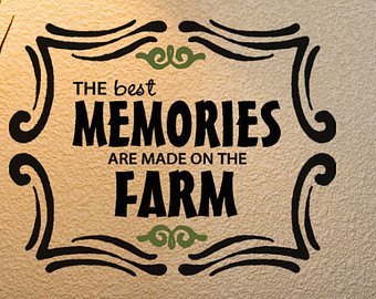 Best memories are farm